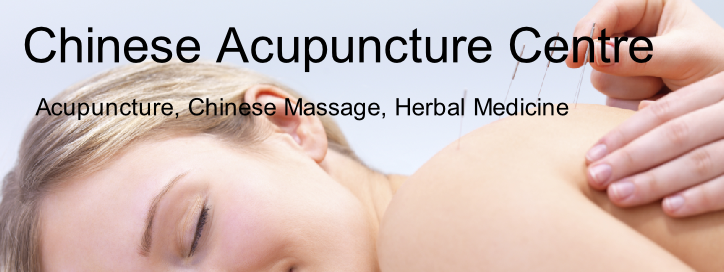 Chinese Acupuncture Centre  Acupuncture, Chinese Massage, Herbal Medicine